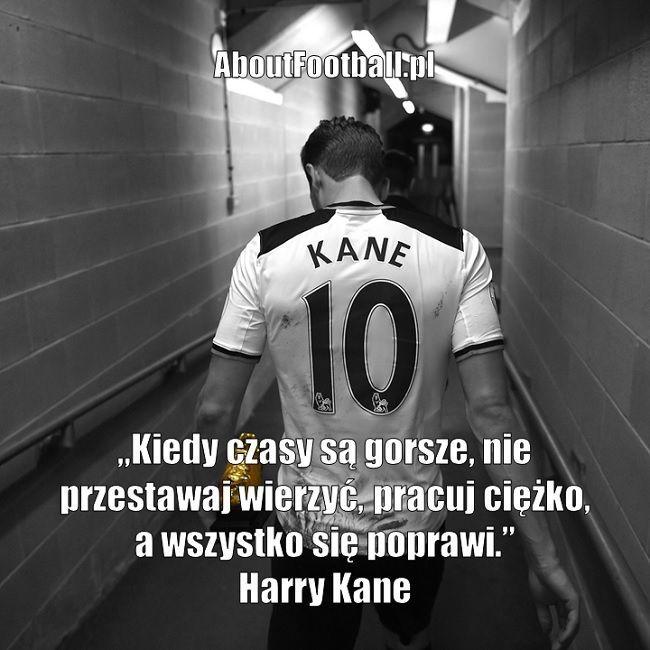 Harry Kane cytaty piłkarskie • Kiedy czasy są gorsze, nie przestawaj wierzyć, pracuj ciężko, a wszystko się poprawi • Zobacz cytat #kane #harrykane #pilkanozna #futbol #sport #cytaty #cytat #motywacja #fitness