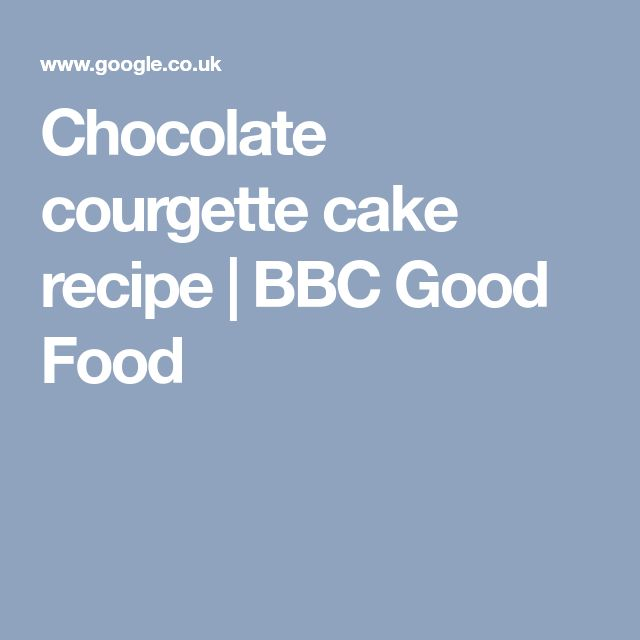 Chocolate courgette cake recipe | BBC Good Food