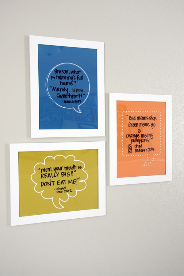 """Kids say the funniest things and most often we always say """"I need to write that down"""". Here is a really easy way to do it. Print out the blank quotations (download here). Frame them with glass on top (my frames were $1.99 at IKEA). Then use a dry erase marker to write the funny things they say. When you want to erase them, take a picture and put them in a memory album or journal.  Here is a link for free printables of blank quotation bubbles"""