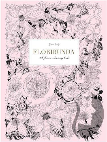 Floribunda - A flower colouring book - Leila Duly