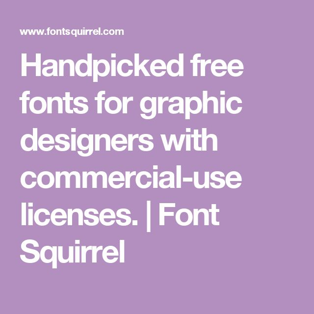 Handpicked free fonts for graphic designers with commercial-use licenses.   Font Squirrel