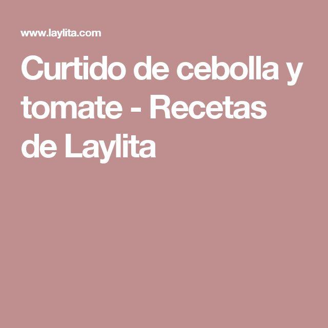 Curtido de cebolla y tomate - Recetas de Laylita