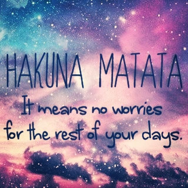 Hakuna Matata Quotes | Quote Addicts