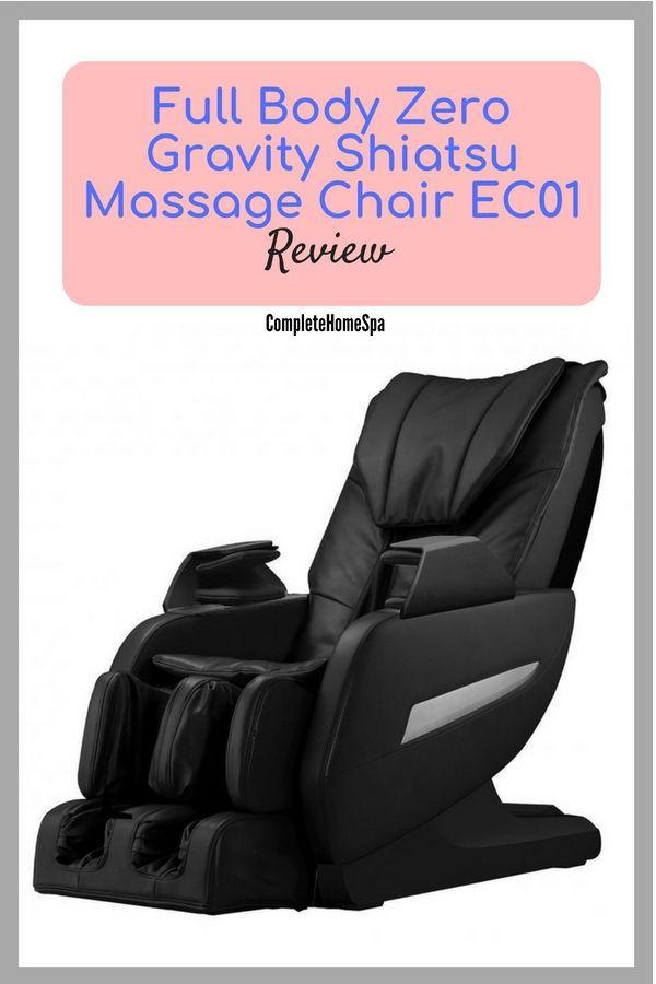 Full Body Zero Gravity Shiatsu Massage Chair EC01 Review #completehomespa # massagechair & Full Body Zero Gravity Shiatsu Massage Chair EC01 Review ...