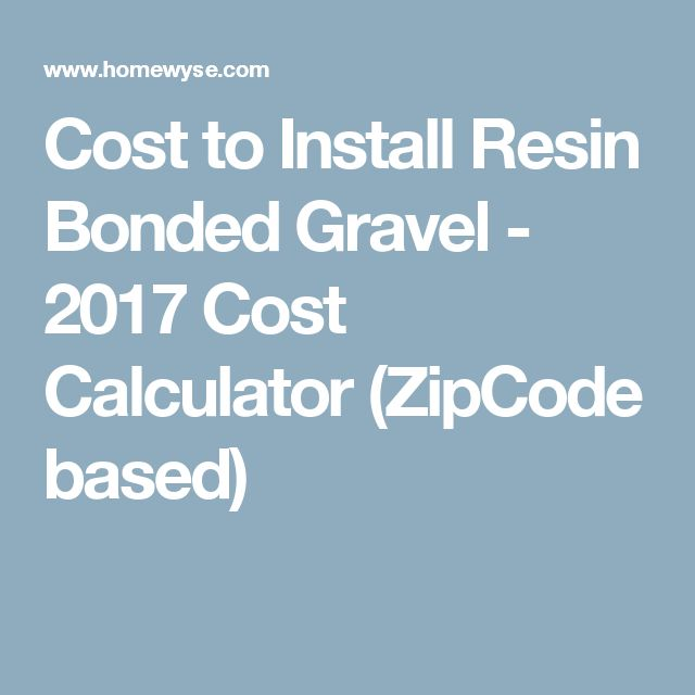 Cost to Install Resin Bonded Gravel - 2017 Cost Calculator (ZipCode based)