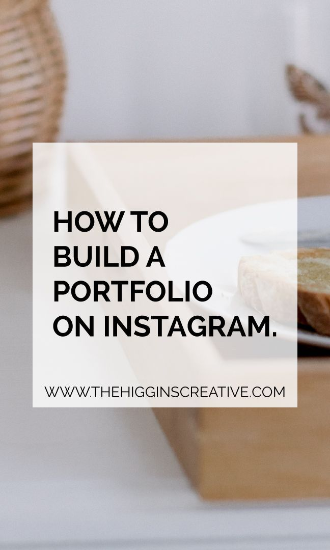 How To Build A Portfolio On Instagram | Looking for an interesting way to build your portfolio? Check out these tips for building a presence on Instagram.