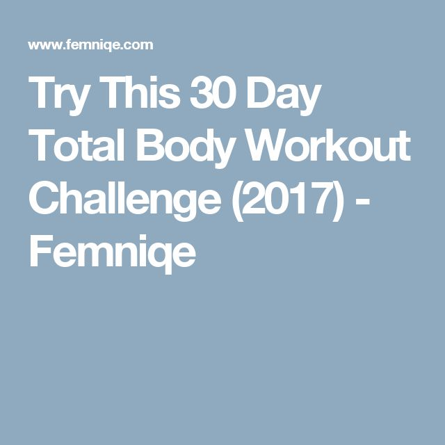 Try This 30 Day Total Body Workout Challenge (2017) - Femniqe
