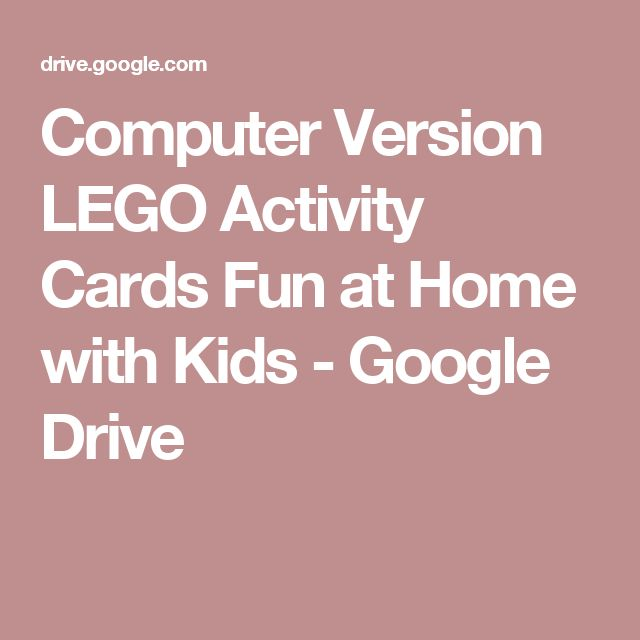 Computer Version LEGO Activity Cards Fun at Home with Kids - Google Drive