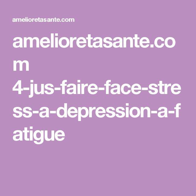 amelioretasante.com 4-jus-faire-face-stress-a-depression-a-fatigue