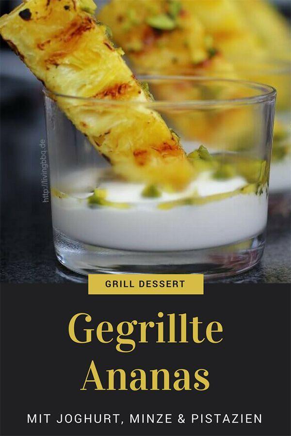 Gegrillte Ananas mit frischem Joghurt, Minze und Pistazien   – Alles für ein BBQ