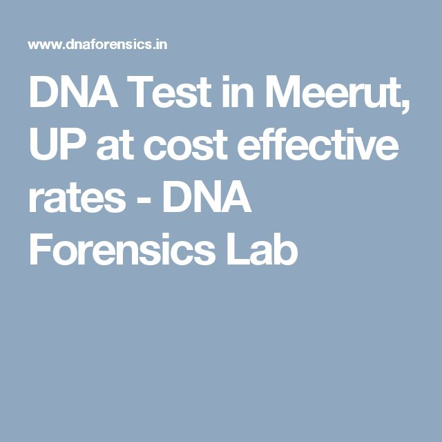 DNA Test in Meerut, UP at cost effective rates - DNA Forensics Lab