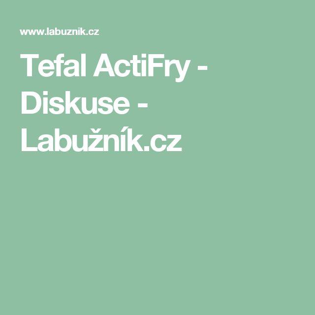 Tefal ActiFry - Diskuse - Labužník.cz