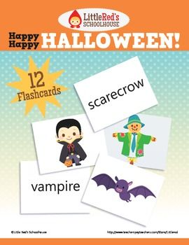Happy Happy Halloween Flashcards/Matching Game 12 flashcards for Halloween! Perfect for kindergarten to grade 3 levels. Use to prepare students for Halloween-related lessons and activities.(Free for personal/educational use only © Little Red's Schoolhouse)