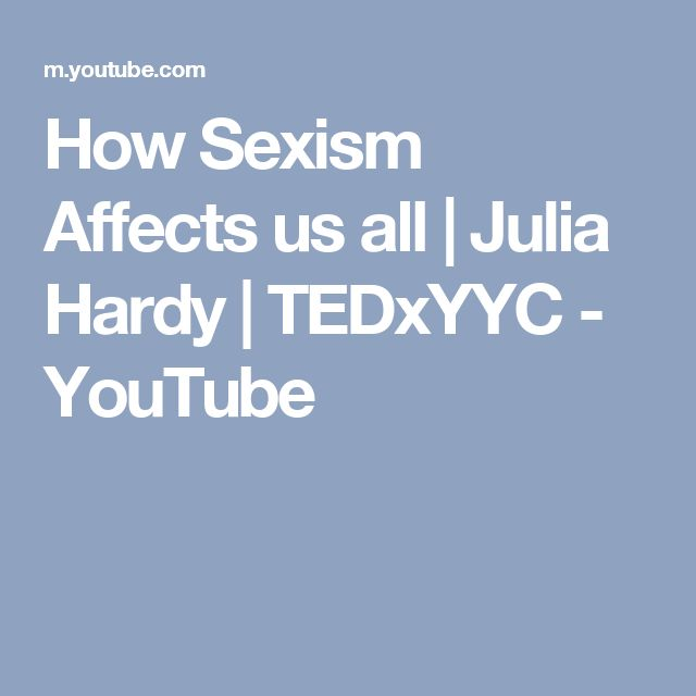 How Sexism Affects us all | Julia Hardy | TEDxYYC - YouTube