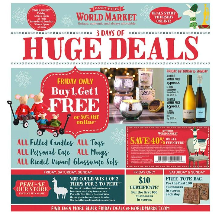 World Market Black Friday 2017 Ad Scan Deals and Sales #coupons  World Markets Black Friday 2017 ad is here! Starting online on Thanksgiving you can shop their deals. Stores open at 7AM on Black Friday!  Furniture Coupon  40% OFF  Buy Now  Certificate $10  FREE For First 100 Friday In-Store Customers  Buy Now  Tote Bag  FREE For First 100 Saturday In-Store Customers  Buy Now  Filled Candles  BOGO FREE  Buy Now  Toys  BOGO FREE  Buy Now  Personal Care  BOGO FREE  Buy Now  Mugs  BOGO FREE  Buy…
