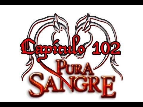 Pura Sangre Capítulo 102 LQ - YouTube