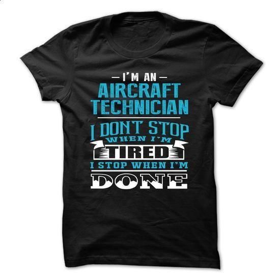 AIRCRAFT TECHNICIAN - NEVER STOP UNTIL IM DONE - #sweatshirt ideas #sweater. ORDER HERE => https://www.sunfrog.com/LifeStyle/AIRCRAFT-TECHNICIAN--NEVER-STOP-UNTIL-IM-DONE.html?68278