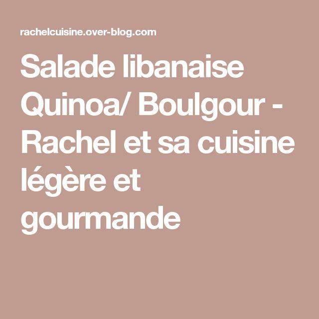 Salade libanaise Quinoa/ Boulgour - Rachel et sa cuisine légère et gourmande