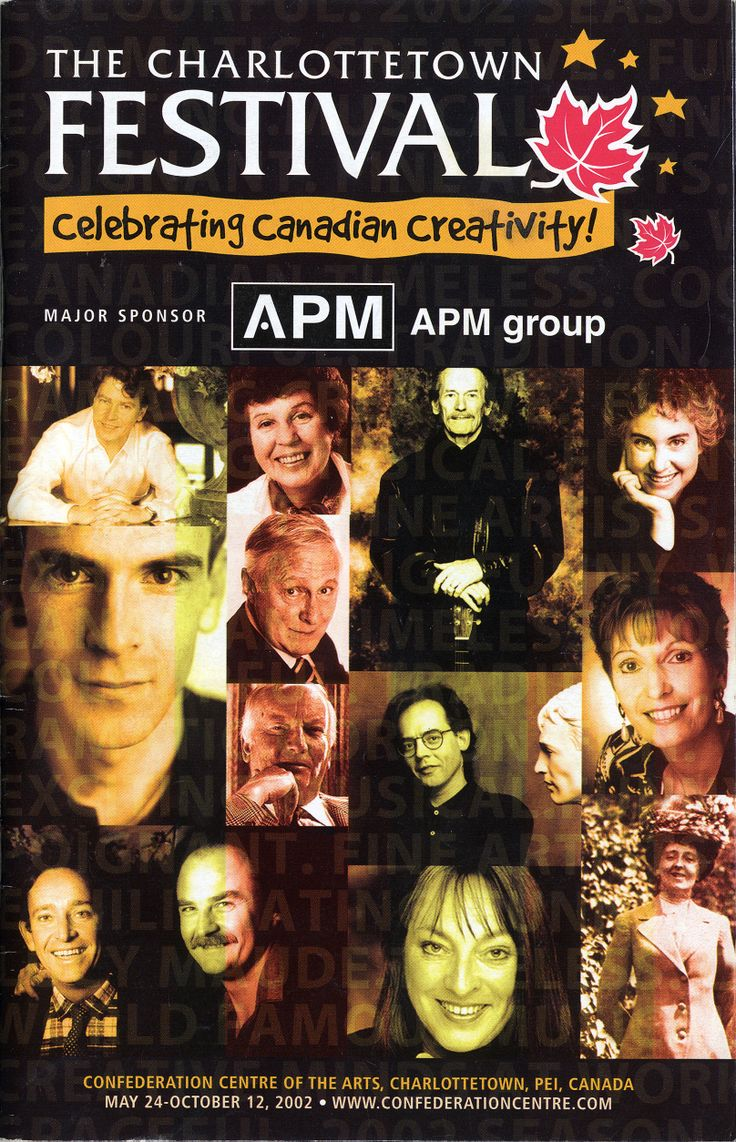 2002:	Anne of Green Gables – The Musical™ -The Musical™, 	The Legend of the Dumbells, 	If You Could Read My Mind: The Music of Gordon Lightfoot, 	Fire, 	Ceilidh on the Road, 	Menopositive! The Musical, 	Songs of the Island, 	The Happy Prince, 	Barbara Budd Concert Series, 	Barachois, 	Celtitude, 	Late Night at the Mack series.