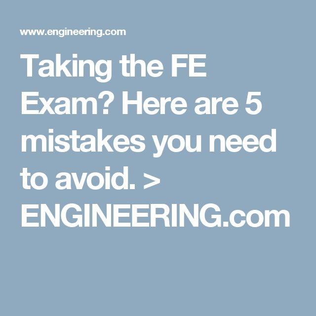 taking the fe exam here are 5 mistakes you need to avoid engineering