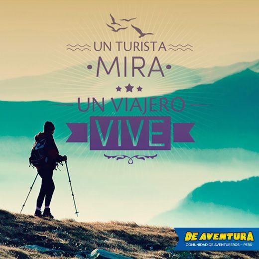 Cierto!! Y tú que eres un TURISTA o un VIAJERO? y si realmente eres un viajero compartenos tu experiencia en http://www.deaventura.pe/trekking