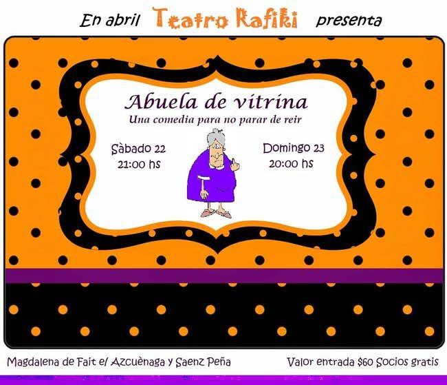 """VUELVE A ESCENA """"ABUELA DE VITRINA""""  El grupo de Teatro El Viejo Rafiki presentará en este mes de abril nuevamente la divertida comedia """"Abuela de Vitrina"""", en la sala de Magdalena Fait entre Sáenz Peña y Azcuénaga. Habrádos funciones: el sábado 22, a las 21 hs y el domingo 23, a las 20 hs."""