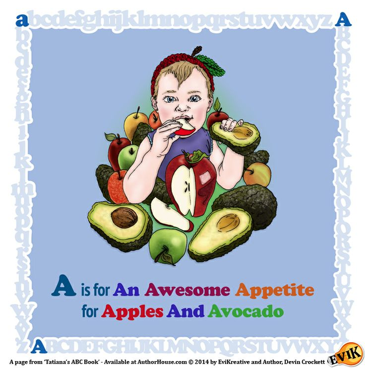 """A is for An Awesome Appetite for Apples And Avocado"" Preview Page from 'Tatiana's ABC Book' by EviKreative's Devin Crockett - On sale now at AuthorHouse.com! http://bookstore.authorhouse.com/Products/SKU-000729642/Tatianas-ABC-Book.aspx"