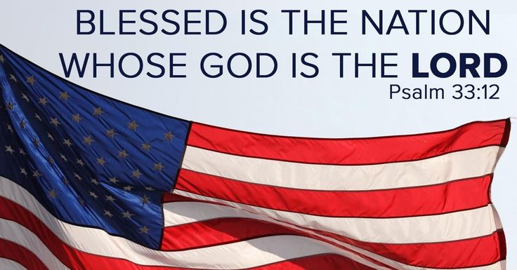 Psalm 33:12 - Blessed is the nation whose God is the LORD