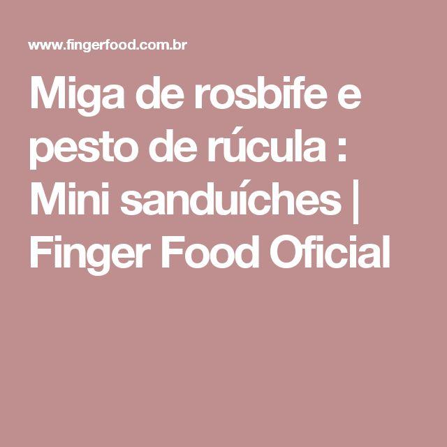 Miga de rosbife e pesto de rúcula : Mini sanduíches | Finger Food Oficial