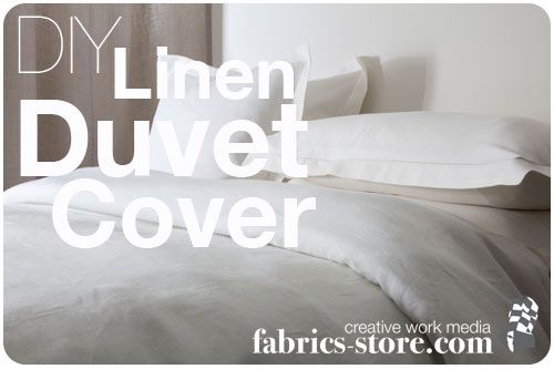"""I LOVE the linen fabric they sell here ... and NOW they are tempting me by posting great instructions on making your own duvet cover...HOW is a girl supposed to live on a budget with THIS kind of """"help""""!"""