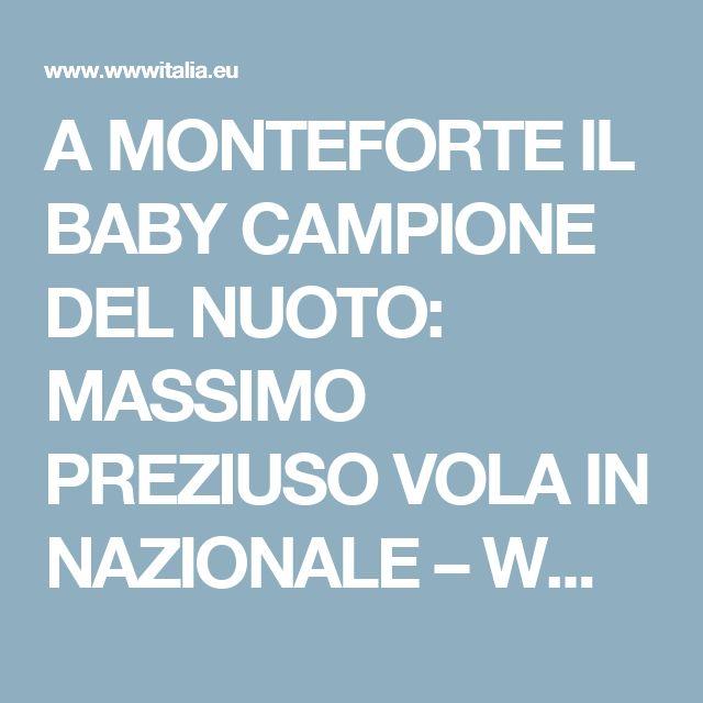 A MONTEFORTE IL BABY CAMPIONE DEL NUOTO: MASSIMO PREZIUSO VOLA IN NAZIONALE – WWWITALIA