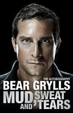 """Bear Grylls, """"Mud, Sweat and Tears"""" cant help but not like"""