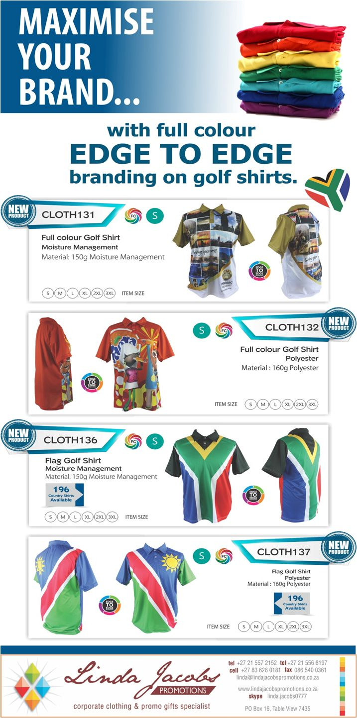 Get your brand noticed with full colour edge to edge branded golf shirts. Your design can include, logos, text and pictures.  This golf shirt is a walking billboard for your brand. www.lindajacobspromotions.co.za  083 6280181 021 5572152