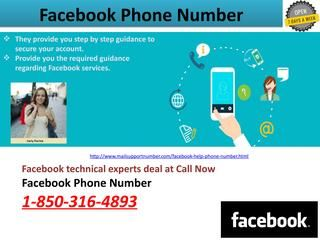 Shall I take the Facebook Phone Number@1-850-316-4893 Anytime? Indeed, even with the monster security and association we have a tendency to slight our passwords sometimes and to show out with these circumstances; we have a tendency to acquaint the e-mail contact Facebook signaling which provides you quick strategy of all the Facebook problems with no weakness. o	Recover or reset your Facebook secret. o	Unblock your Facebook account. Essentially approach Facebook Phone Number 1-850-316-4893…