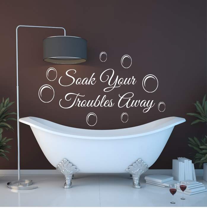 SOAK YOUR TROUBLES AWAY BATHROOM BUBBLES RELAX WALL ART QUOTE DECAL/STICKER B011 | eBay