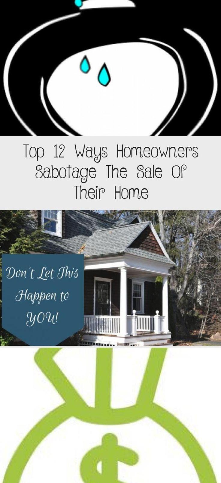 Top 12 Wege Wie Hausbesitzer Den Verkauf Ihres Hauses Sabotieren Haus Kaufen Den Haus In 2020