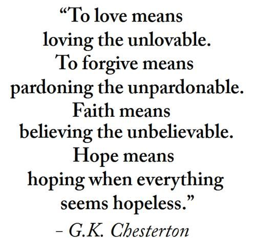 forgiveness quotes and sayings | ... chesterton, quotes, sayings, love, hope, faith, forgive on favimages
