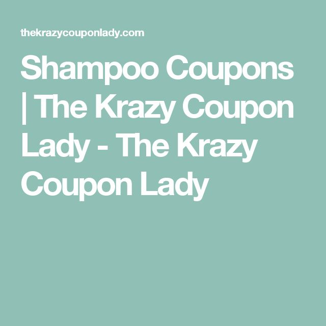 Shampoo Coupons | The Krazy Coupon Lady - The Krazy Coupon Lady
