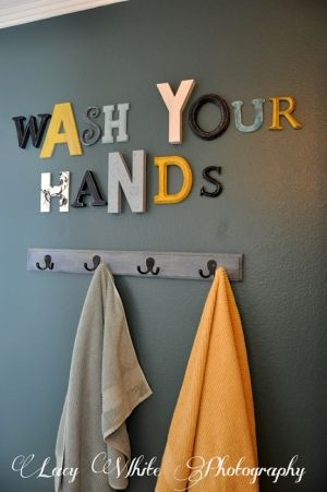A friendly reminder to kids to wash their hands. kids bathroom inspiration.  Since my towel rack has broken and destroyed the wall, I am going to hang a board with hooks instead!