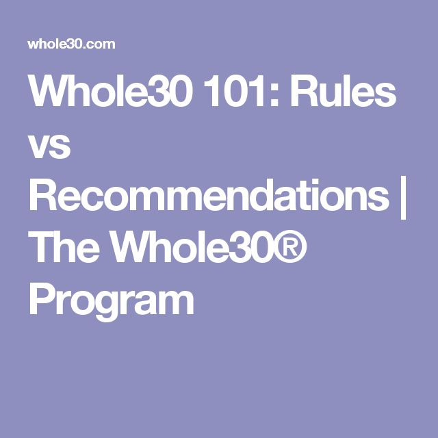 Whole30 101: Rules vs Recommendations | The Whole30® Program