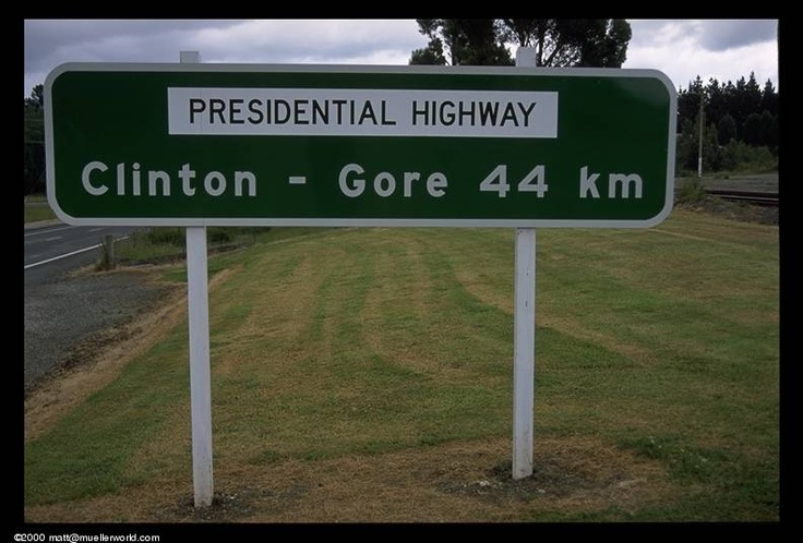 Clinton and Gore, two of new zealands southern towns. the presidential highway was named in honor of Bill Clinton and Al Gore at the time of the presidential election