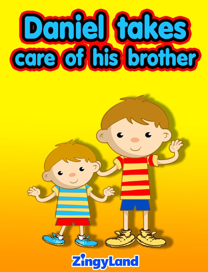 Daniel takes care of his brother https://www.youtube.com/watch?v=_LuQHR3iH8M