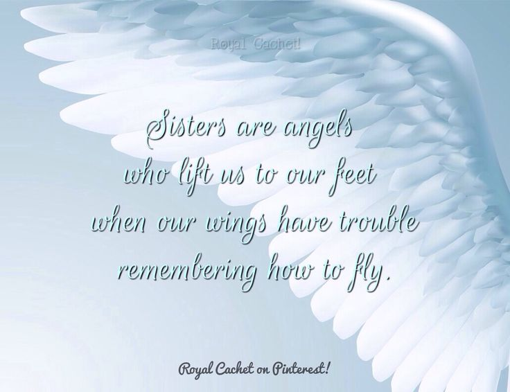 Sisters Are Angels Who Lift Us To Our Feet When Our Wings