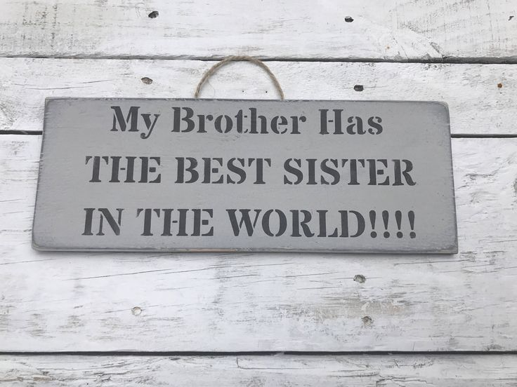 A personal favourite from my Etsy shop https://www.etsy.com/au/listing/557059931/my-brother-has-the-best-sister-in-the