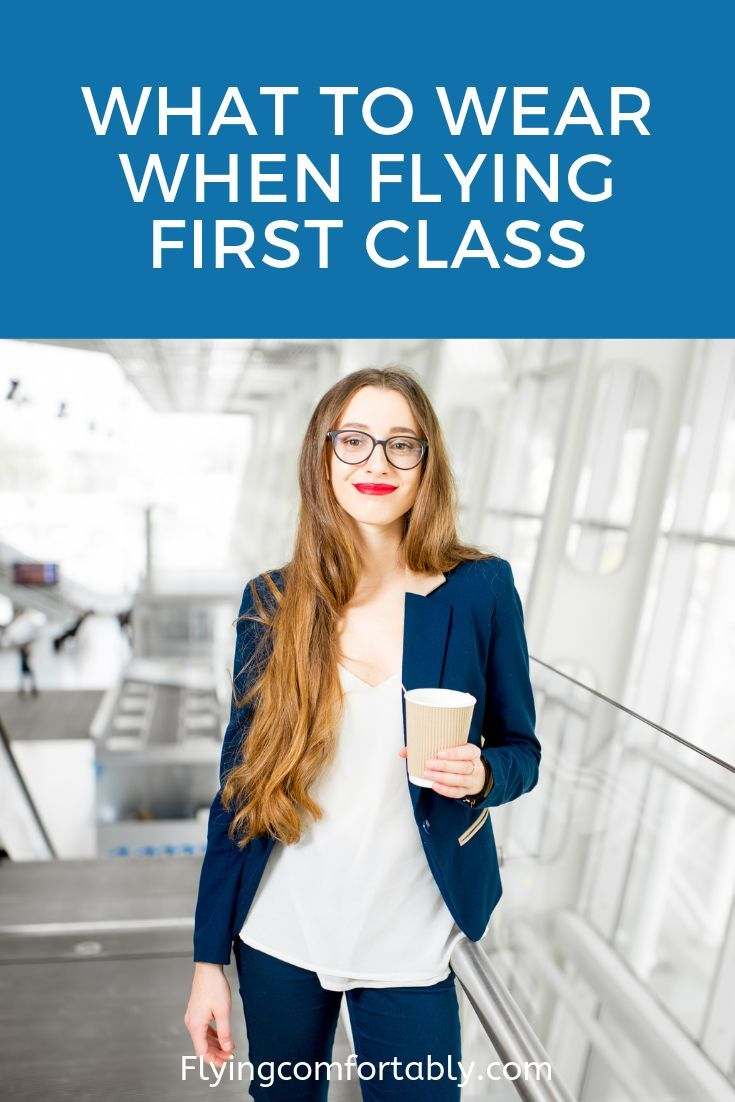 Need some style tips for flying first class? Wondering if