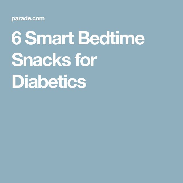 6 Smart Bedtime Snacks for Diabetics