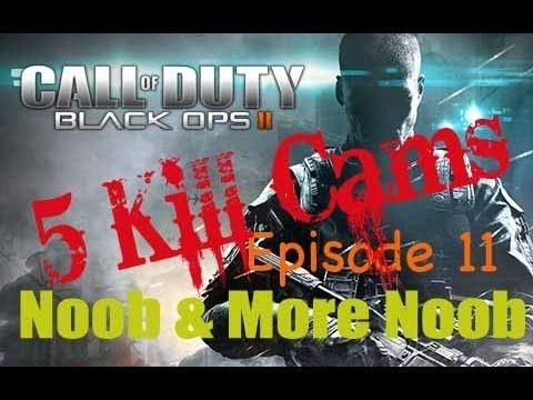 Five Kill Cams - Call of Duty Black Ops 2 - Episode 11 - Noob & More Noob