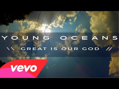 Young Oceans - GREAT IS OUR GOD  |  Such a good listen, serious