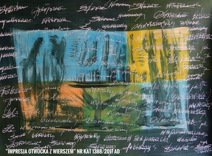 Malarstwo Wandy Murat   Drugi z obrazów z wierszem w ramie... O wym:50x70cm...karton glazurowany,akryl i pisak biały Pokryty moim wierszem...Otwockowi w hołdzie