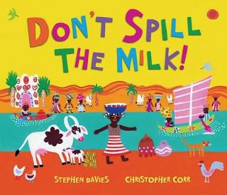 Sprout's Bookshelf: 30 Days of Picture Books - Don't Spill the Milk! by Stephen Davies. Penda's determined to carry a bowl of milk to her father in the grasslands without spilling a drop. But will she make it through all the distractions to get there? This heartwarming story set in West Africa is vibrant and lots of fun to read!